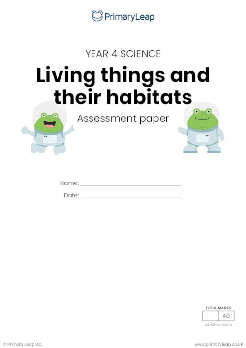 Y4 Living things and their habitats assessment