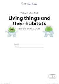 Y6 Living things and their habitats assessment